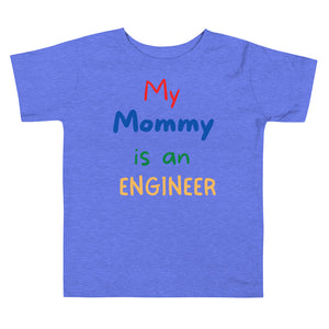 Mommy is an engineer Toddler Short Sleeve Tee