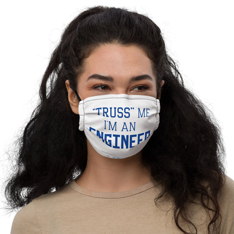 """Truss"" Me I am an engineer Face Mask"