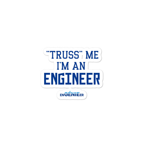 Truss me I am an engineer sticker