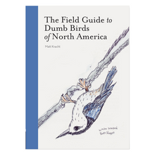 Load image into Gallery viewer, Field Guide to Dumb Birds of North America pb