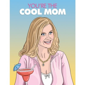 You're the Cool Mom Mean Girls Card
