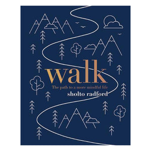 Walk: The Path to a Slower more Mindful Life