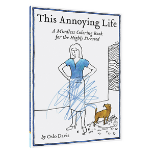 This Annoying Life - A Mindless Coloring Book