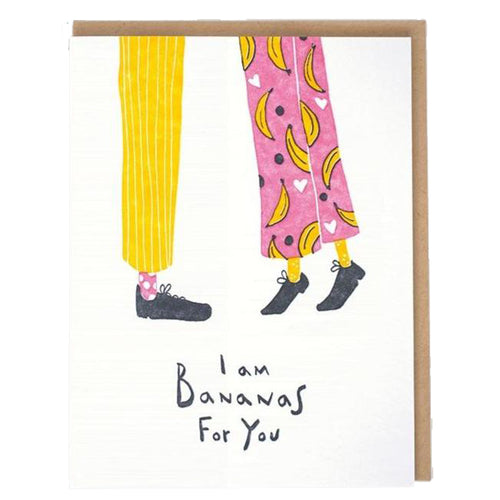 I Am Bananas For You Card