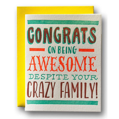Congrats on Being Awesome Despite Your Crazy Family Card