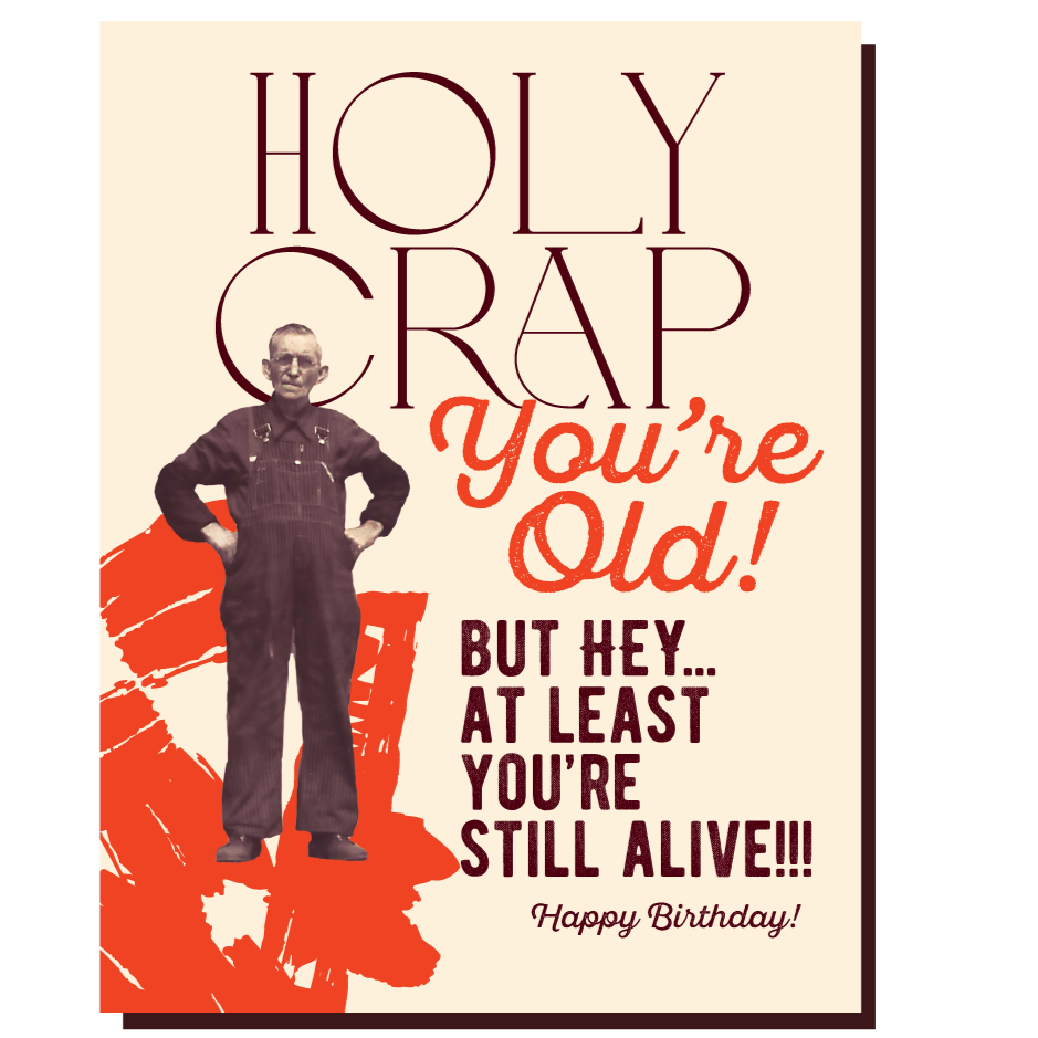 Holy Crap You're Old Birthday Card