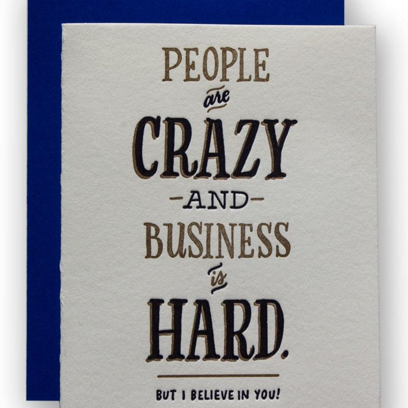 People are Crazy & Business is Hard Card