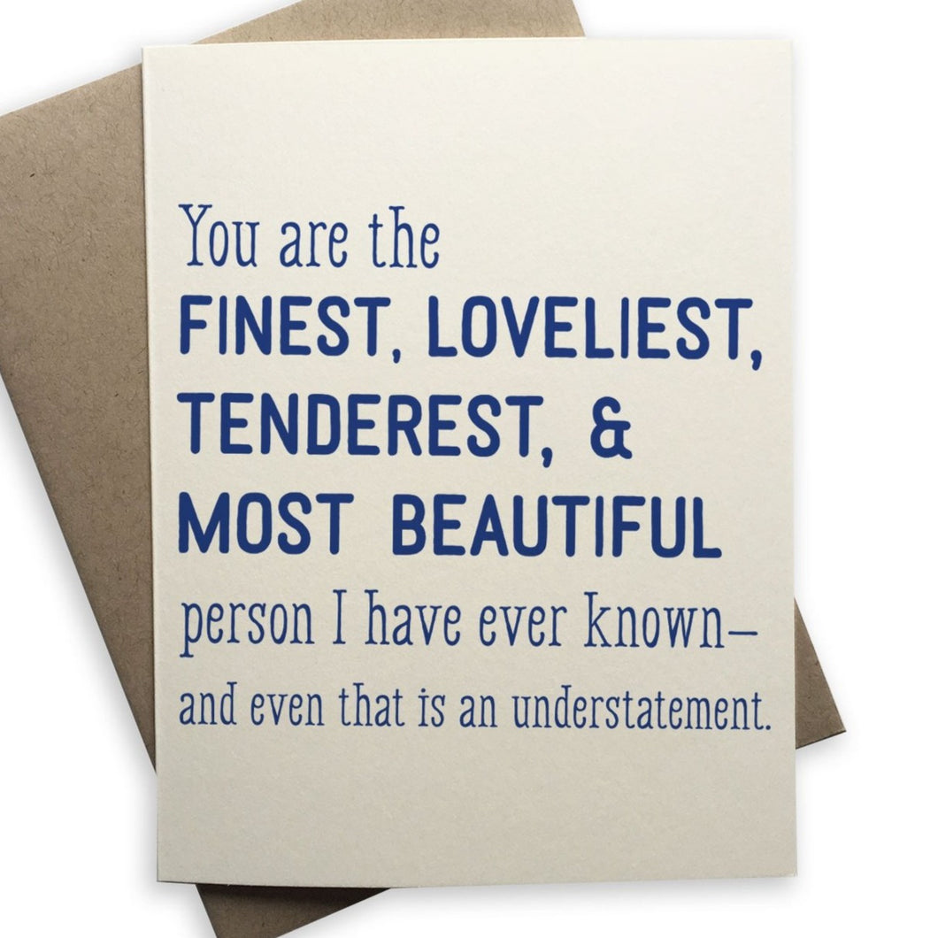 Finest, Loveliest, Tenderest & Most Beautiful Card