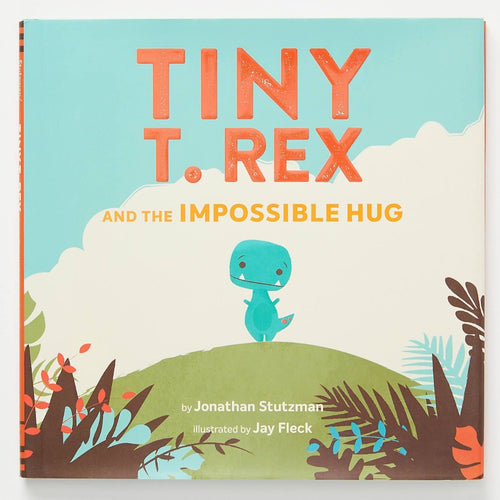 Tiny T. Rex and the Impossible Hug* hc