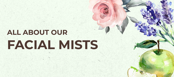 All about our Facial Mists