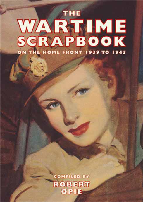 Robert Opie Wartime Scrapbook