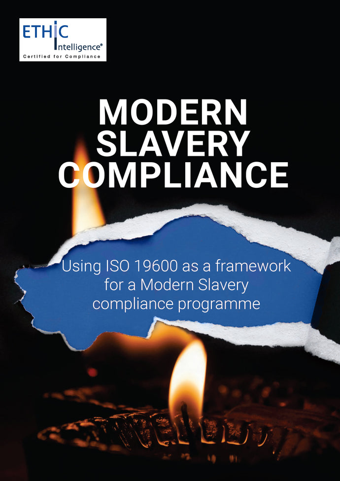 Whitepaper: Using ISO 19600 as a framework for a modern slavery compliance programme