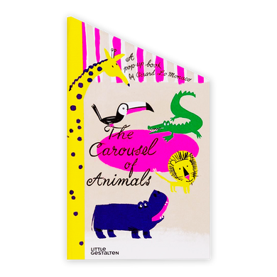 Carousel Of Animals: a Pop Up Book By Gérard Lo Monaco