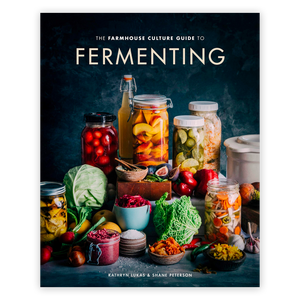 The Farmhouse Culture Guide to Fermenting: Crafting Live-Cultured Foods...By Kathryn Lukas and Shane Peterson