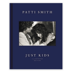 Patti Smith: Just Kids (Illustrated Edition)