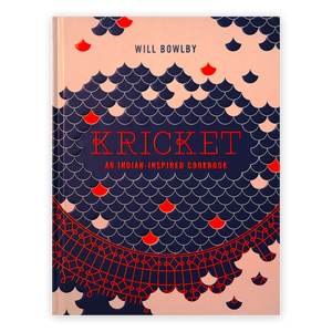 Kricket: An Indian-Inspired Cookbook  By Will Bowlby