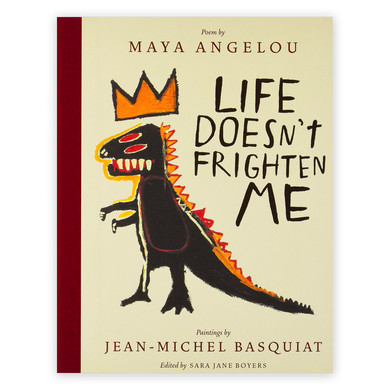 Life Doesn't Frighten Me By Jean Michel Basquiat and Maya Angelou
