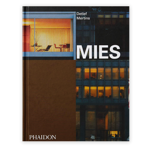 Mies By Detlef Mertins