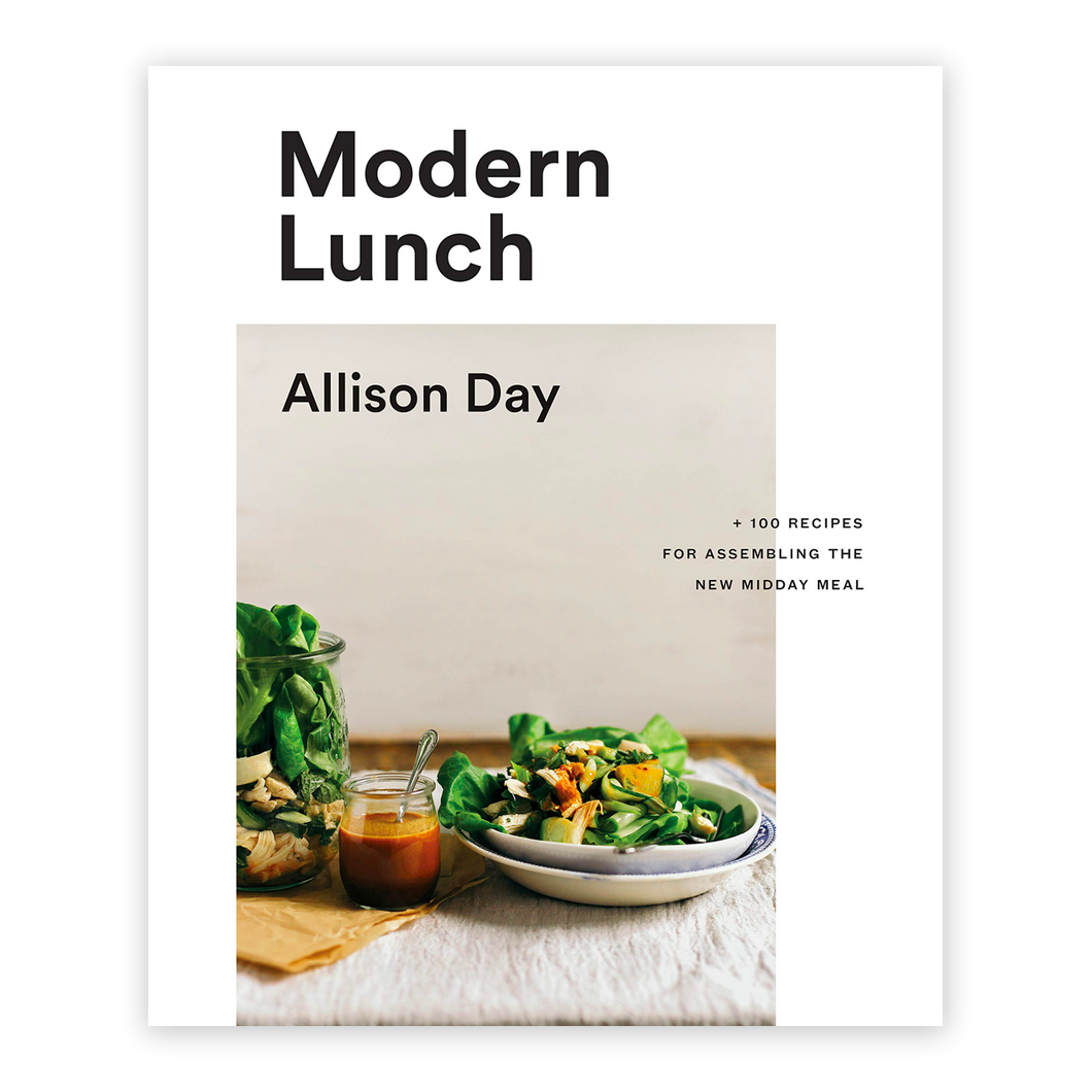 Modern Lunch: +100 Recipes for Assembling the New Midday Mea