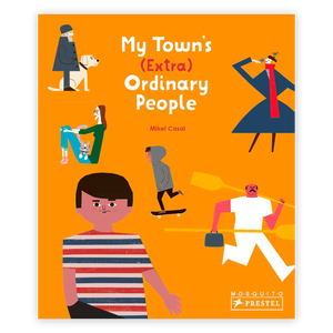 My Town's (Extra) Ordinary People By Mikel Casal