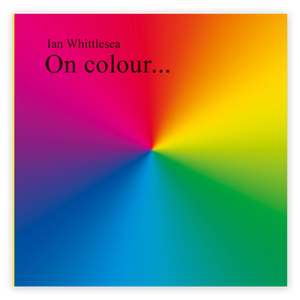 On Colour... By Ian Whittlesea