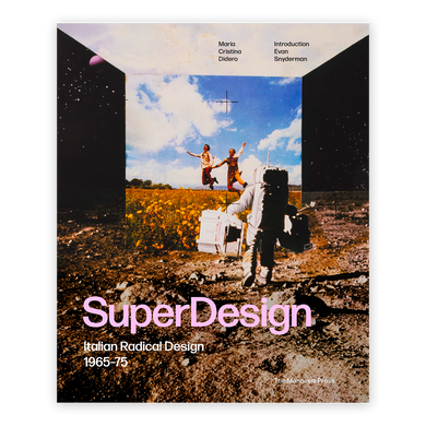 Super Design: Italian Radical Design 1965-75