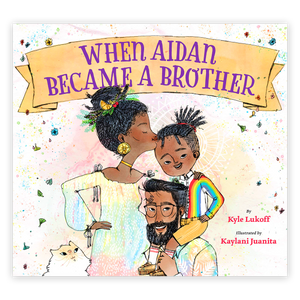 When Aiden Became A Brother By Kyle Lukoff