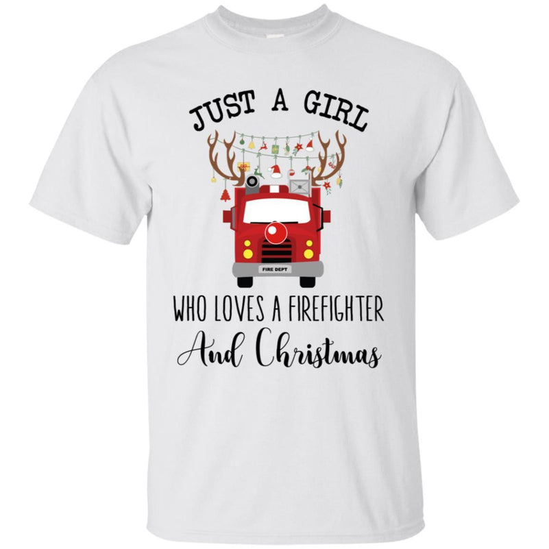 Firefighter Christmas Shirt.Just A Girl Who Loves A Firefighter And Christmas Shirt Teeo
