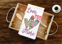 Love You More Tea Towel - 2 Pack