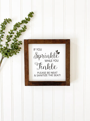 If you sprinkle when you tinkle please be neat and sanitize the seat framed wooden bathroom farmhouse sign. Cute framed bathroom sign decor