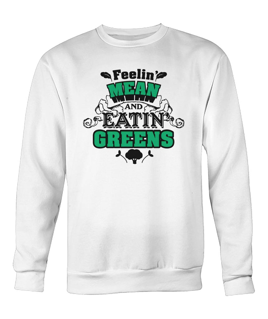 Feeling Mean Eating Green's Sweatshirt