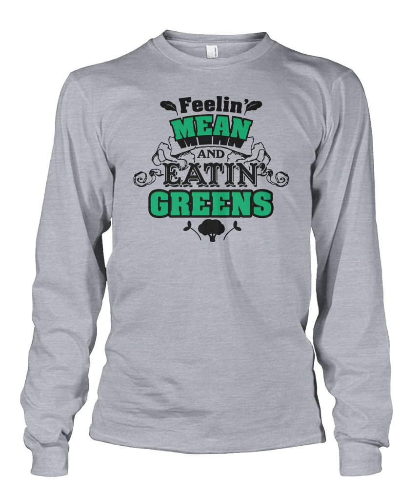 Feeling Mean Eating Green's Long Sleeve