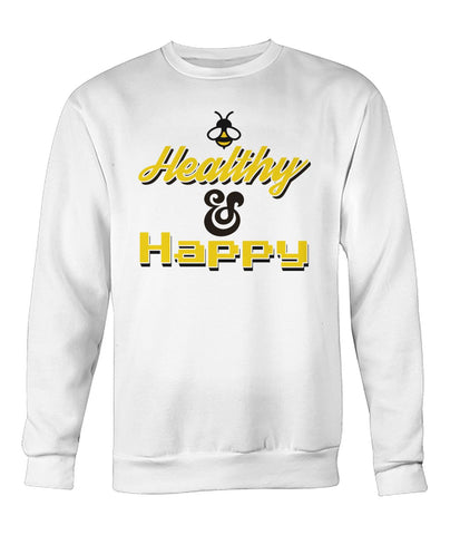 Be Healthy & Happy Sweatshirt
