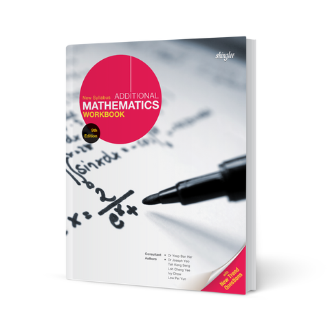 New Syllabus Additional Mathematics Workbook (9th Edition)