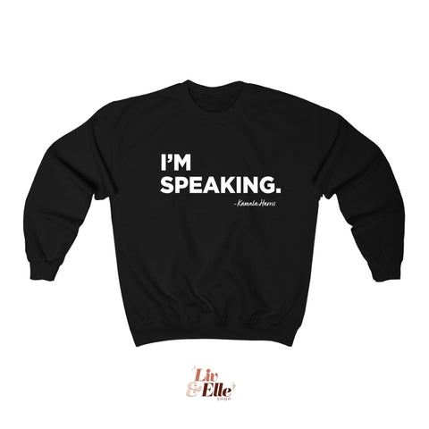 I'M SPEAKING KAMALA HARRIS Sweatshirt