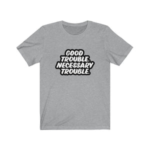Good Trouble Shirt