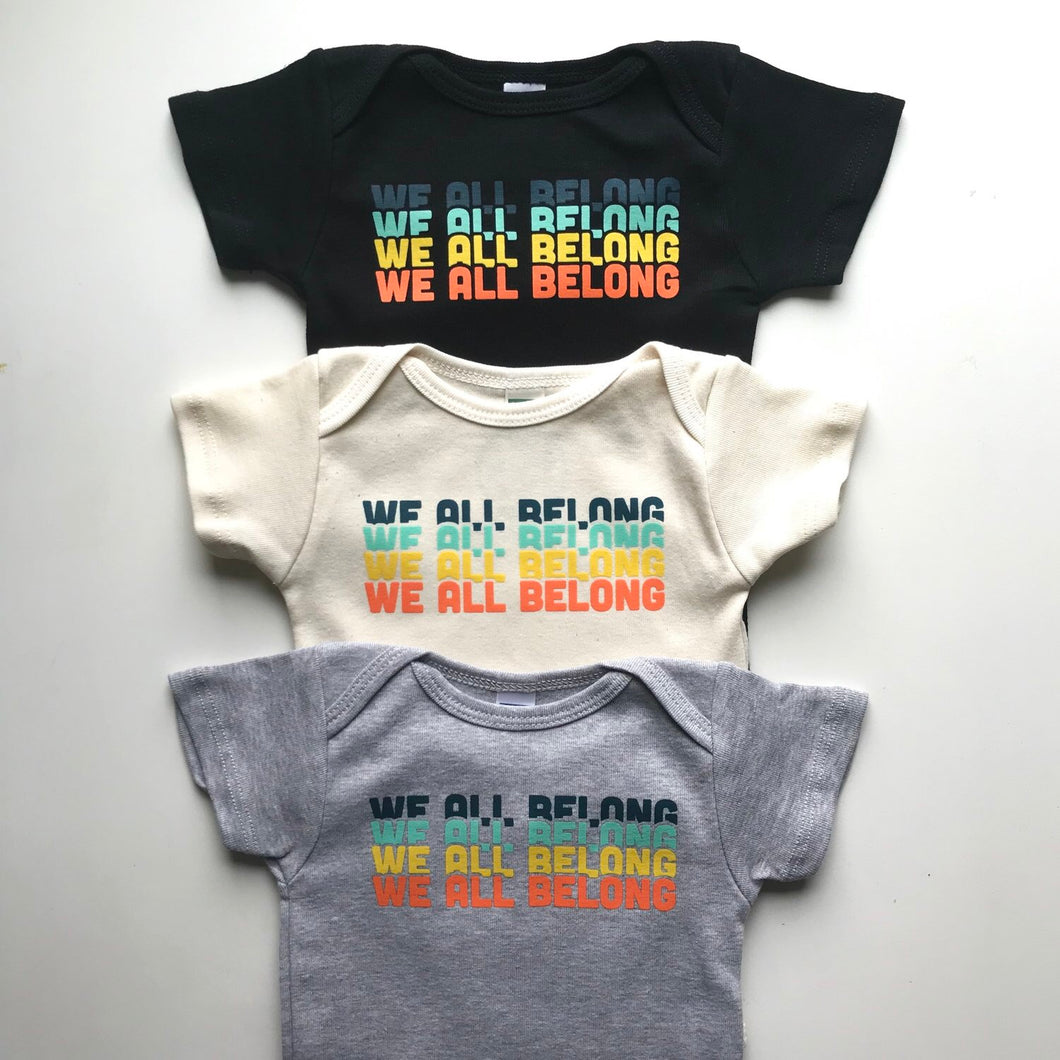 We all belong short sleeve onesie / tee - natural