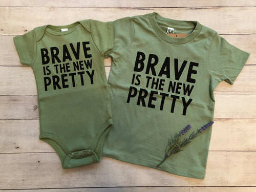 Brave is the new pretty short sleeve onesie / tee
