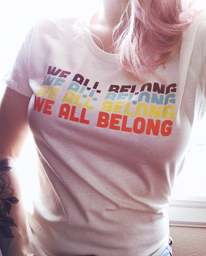 We all belong women's tee - natural