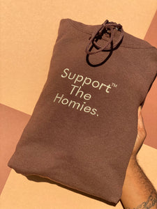 "Chocolate ""Support The Homies"" Hoodie"