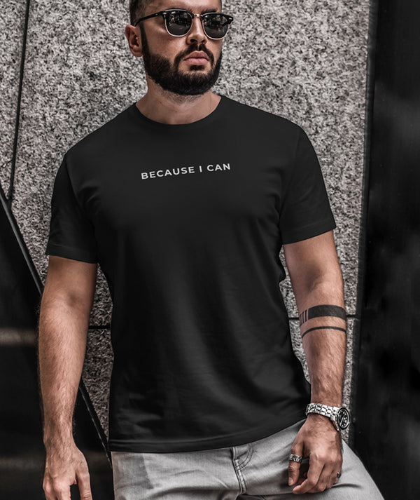 Because I Can T-Shirt | Black