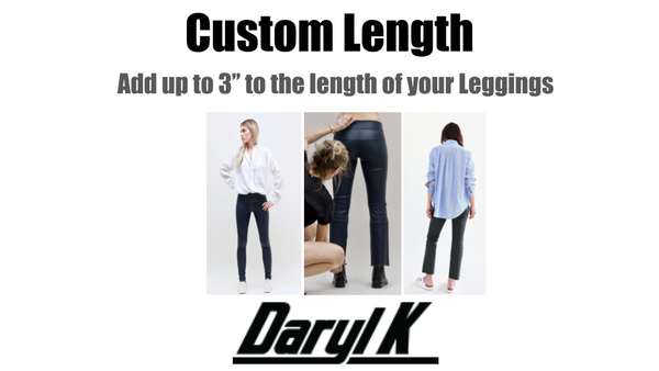 Custom Length for your Leather Leggings and Cropped Bootleggings.