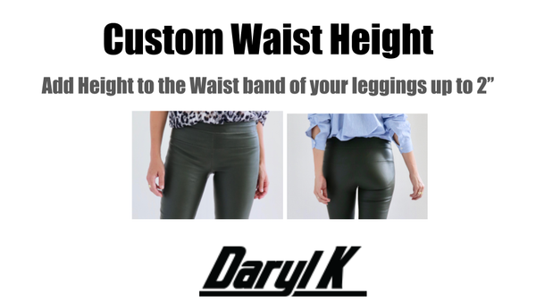 Custom Waist Height For your Leather leggings