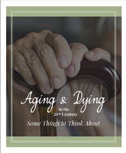 Aging and Dying in the 21st Century