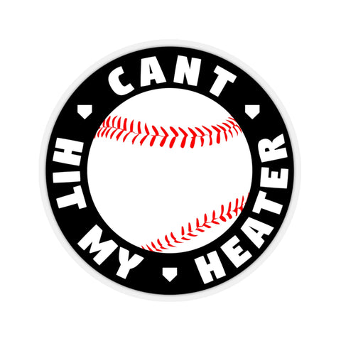 Can't Hit My Heater - Sticker - ShopBasesLoaded