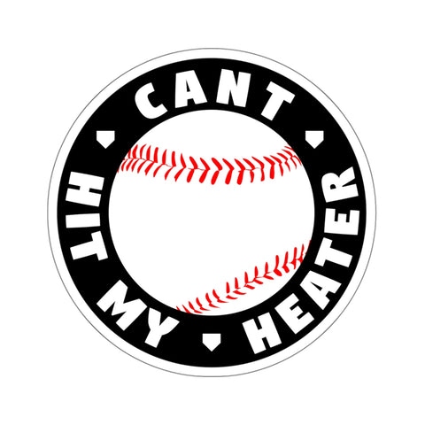 Image of Can't Hit My Heater - Sticker - ShopBasesLoaded