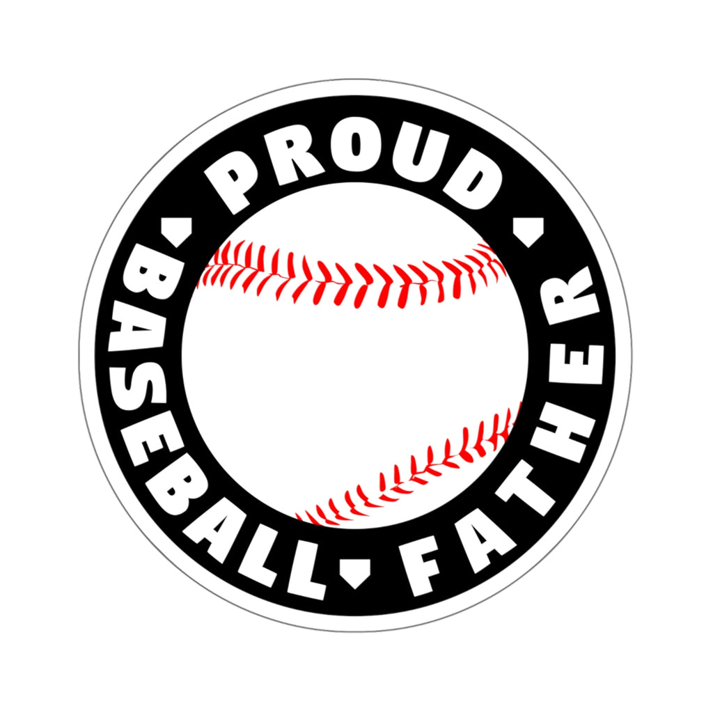 Proud Baseball Father - Sticker - ShopBasesLoaded