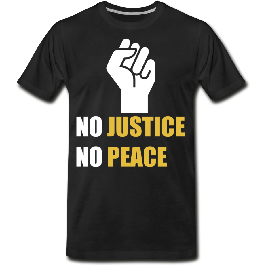 No Justice No Peace Men's Premium Organic T-Shirt - black