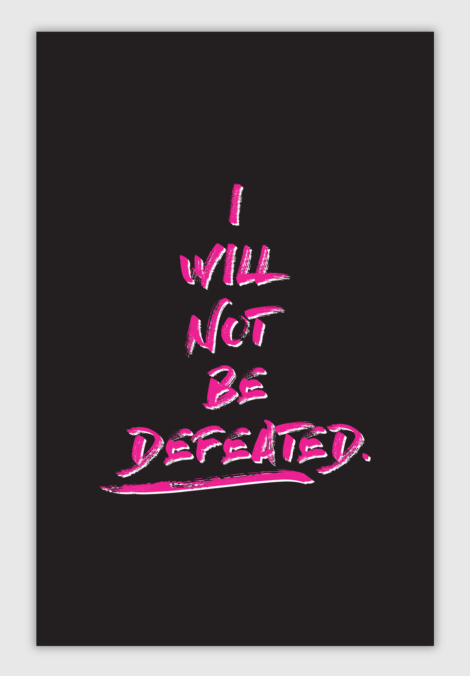 I Will Not Be Defeated Poster