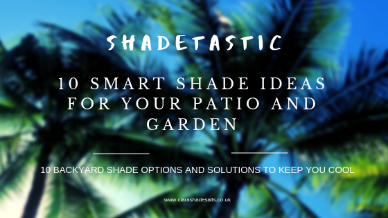 10 Smart Shade Ideas for Your Garden and Patio